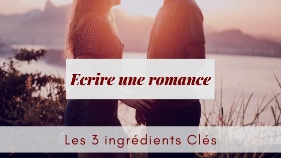 Les 3 éléments clés d'une romance réussie