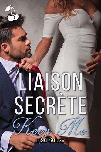 Liaison secrète 2 - Keep Me Lisa Sausy