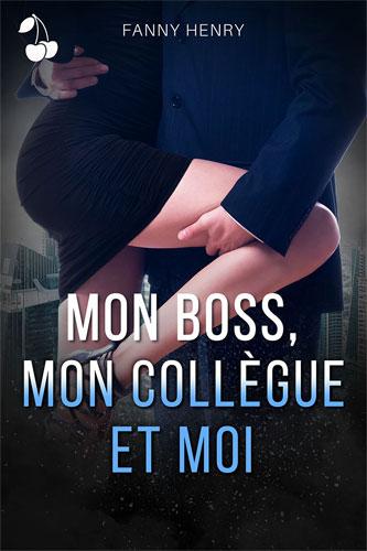 Mon Boss, Mon Collègue et Moi fanny henry