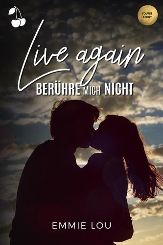 Live again - berühre mich nicht